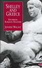 9780312165482: Shelley and Greece: Rethinking Romantic Hellenism