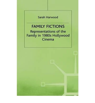 9780312165536: Family Fictions: Representations of the Family in 1980s Hollywood Cinema