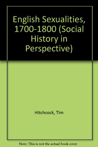 9780312165734: English Sexualities, 1700-1800 (Social History in Perspective)