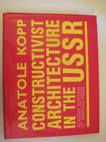 9780312165994: Constructivist Architecture in the USSR