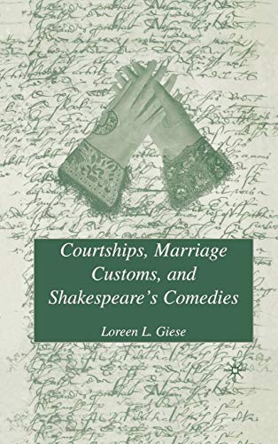9780312166045: Courtships, Marriage Customs, and Shakespeare's Comedies