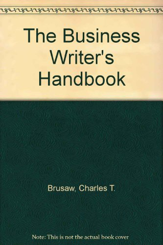 The Business Writer's Handbook (0312166915) by Brusaw, Charles T.; Alred, Gerald J.; Oliu, Walter E.