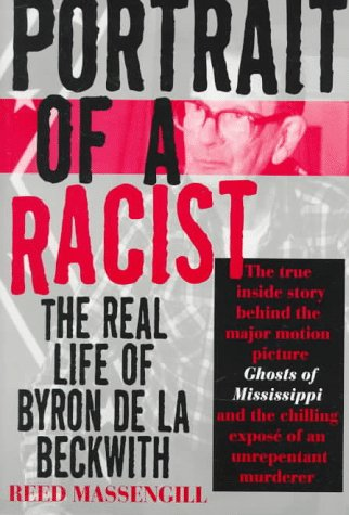 9780312167257: Portrait of a Racist: The Real Life of Byron De LA Beckwith