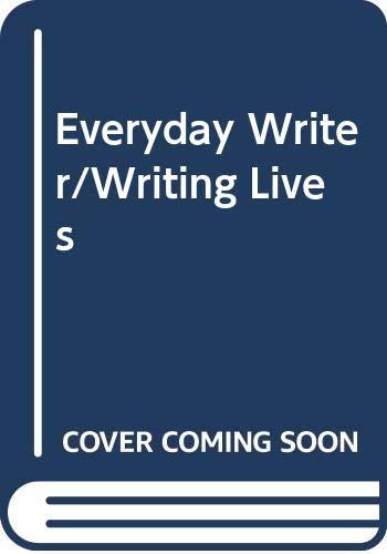 9780312167509: Everyday Writer/Writing Lives