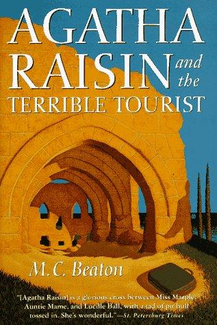 9780312167615: Agatha Raisin and the Terrible Tourist (Agatha Raisin Mysteries, No. 6)