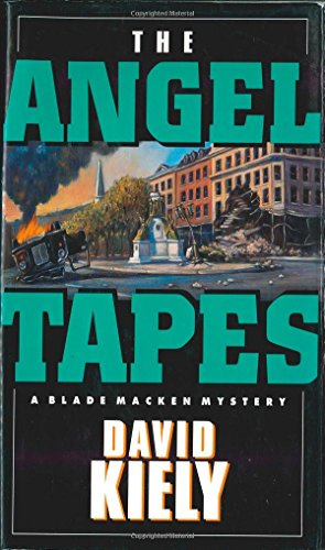 The Angel Tapes: A Blade Macken Mystery: Kiely, David M.