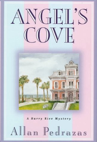 Angel's Cove (Harry Rice Mystery): Pedrazad, Allan