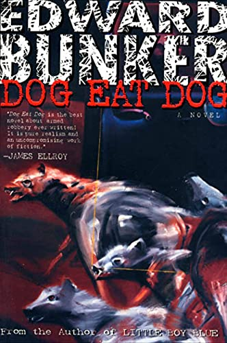 Dog Eat Dog (SIGNED): Bunker, Edward; William Styron