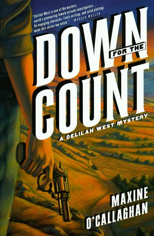 DOWN FOR THE COUNT: A Delilah West Novel: O'Callaghan, Maxine
