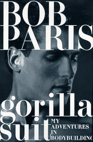 9780312168551: The Gorilla Suit: My Adventures in Bodybuilding