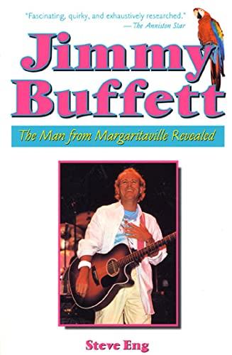 Jimmy Buffett: The Man from Margaritaville Revealed: Eng, Steve