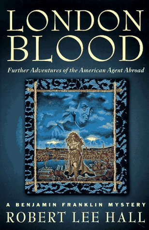 9780312169084: London Blood: Further Adventures of the American Agent Abroad: (Benjamin Franklin Mystery)