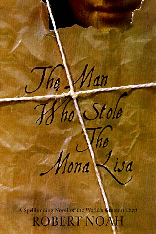 9780312169169: The Man Who Stole the Mona Lisa