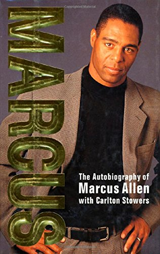 Marcus: The Autobiography of Marcus Allen: Allen, Marcus; Stowers, Carlton