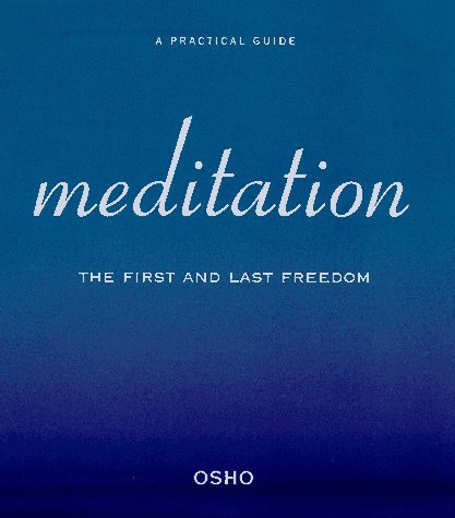 9780312169275: Meditation: The First and Last Freedom : a Practical Guide to Meditation