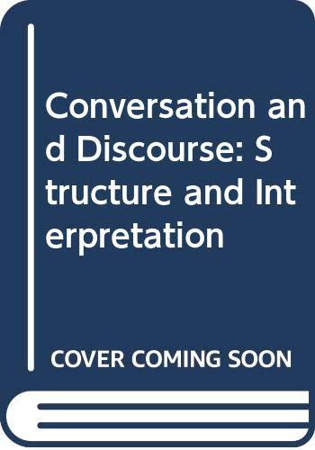 9780312169411: Conversation and Discourse: Structure and Interpretation