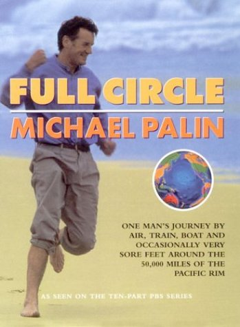 9780312169602: Full Circle: One Man's Journey by Air, Train, Boat and Occasionally Very Sore Feet Around the 20.000 Miles of the Pacific Rim