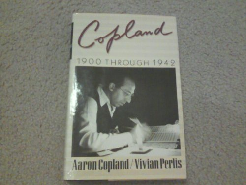 9780312169626: Copland: 1900 through 1942