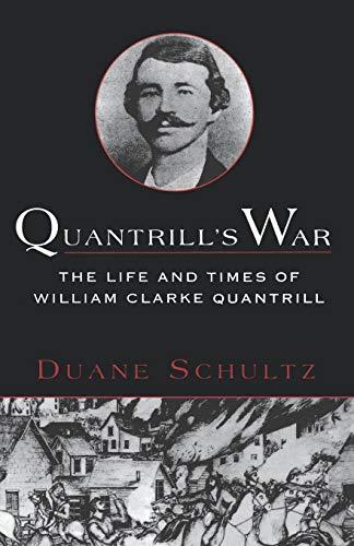 9780312169725: Quantrill's War: The Life & Times Of William Clarke Quantrill, 1837-1865