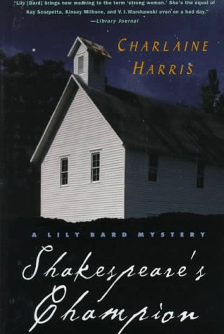 Shakespeare's Champion (Lily Bard Mysteries, Book 2): Harris, Charlaine