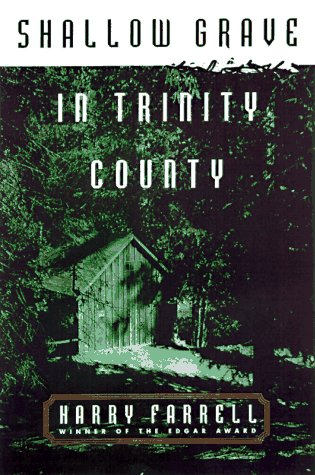 Shallow Grave in Trinity County: Farrell, Harry