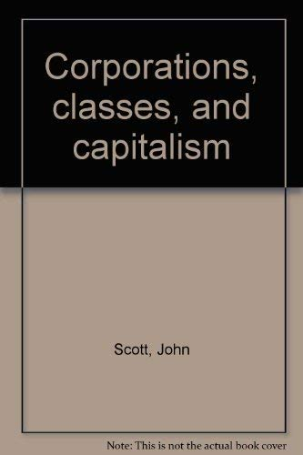 9780312170110: Corporations, classes, and capitalism