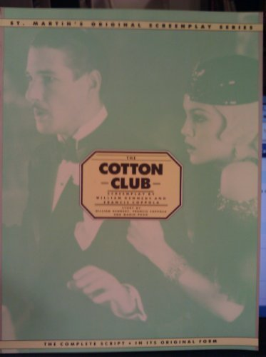 The Cotton Club (St Martin's Original Screenplay Series) (0312170173) by Francis Ford Coppola; William J. Kennedy