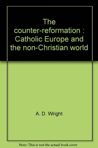 9780312170219: The counter-reformation: Catholic Europe and the non-Christian world
