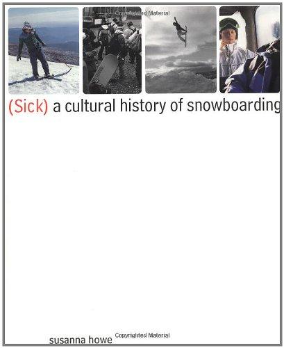 9780312170264: (Sick): A Cultural History of Snowboarding