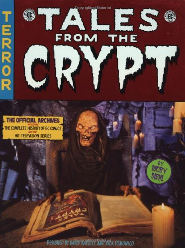 9780312170400: Tales From The Crypt: The Official Archives Including the Complete History of EC Comics and the Hit Television Series