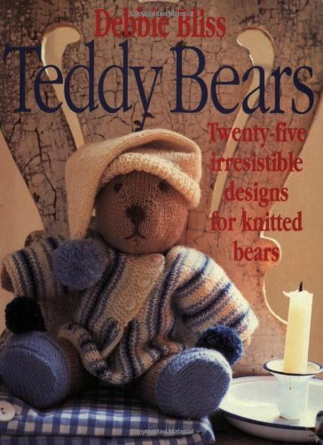 9780312170424: Teddy Bears: Twenty-Five Irresistible Designs for Knitted Bears