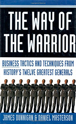 9780312170615: The Way of the Warrior: Business Tactics and Techniques from History's Twelve Greatest Generals