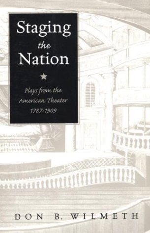 Staging the Nation: Plays from the American: Royall Tyler; John