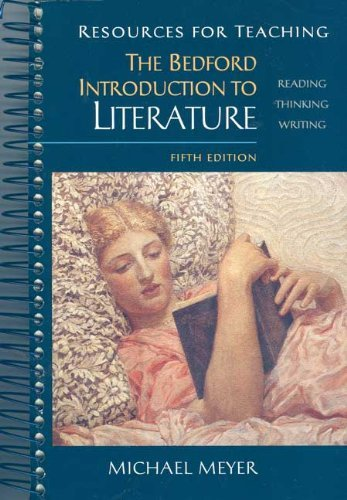 Resources for Teaching the Bedford Introduction to Literature: Michael Meyer