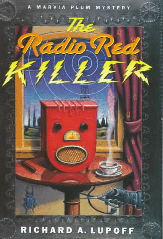 The Radio Red Killer: A Marvia Plum Mystery: Lupoff, Richard A.