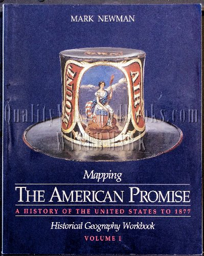 9780312171919: 1: Mapping the American Promise: Historical Geography Workbook, Volume I