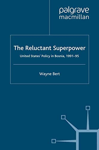 9780312172527: The Reluctant Superpower: United States' Policy in Bosnia, 1991-95 (Studies in the Economies of East and)