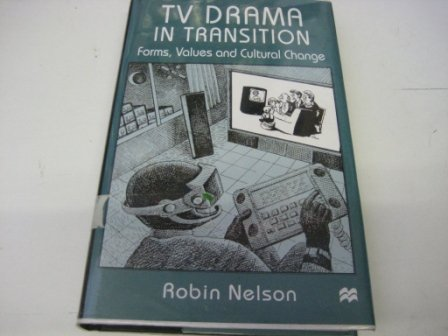 9780312172763: TV Drama in Transition: Forms, Values and Cultural Change