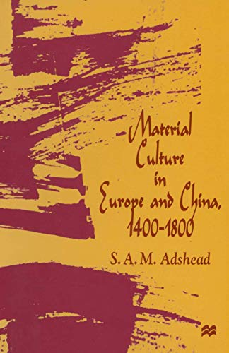 9780312172855: Material Culture in Europe and China, 1400–1800: The Rise of Consumerism
