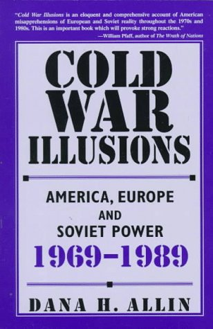 9780312172961: Cold War Illusions: America, Europe and Soviet Power, 1969-1989