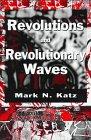 Revolutions and Revolutionary Waves: Katz, Mark N.