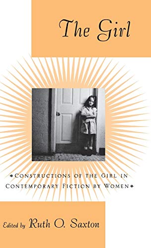 9780312173531: The Girl: Constructions of the Girl in Contemporary Fiction by Women
