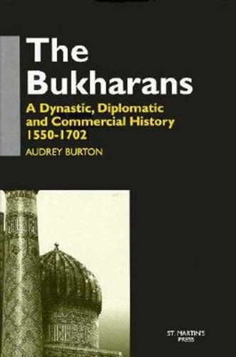 9780312173876: The Bukharans: A Dynastic, Diplomatic, and Commercial History, 1550-1702
