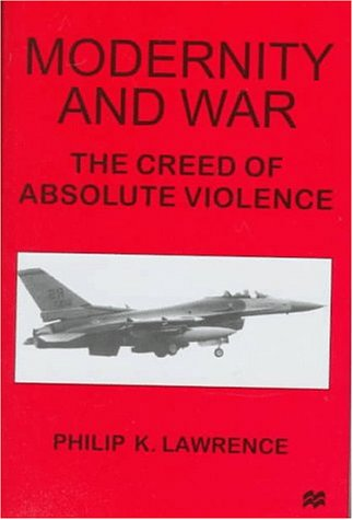 9780312174026: Modernity and War: The Creed of Absolute Violence