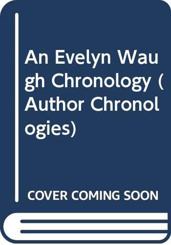 9780312174170: An Evelyn Waugh Chronology (Author Chronologies)