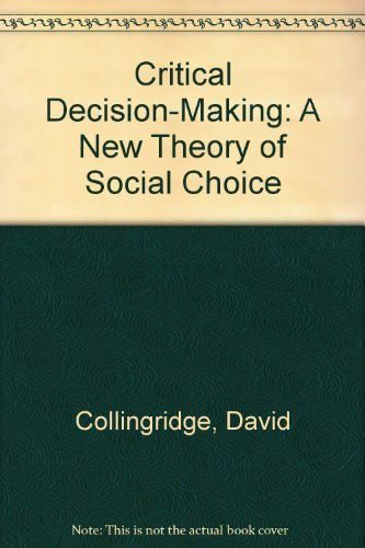 9780312174187: Critical Decision-Making: A New Theory of Social Choice