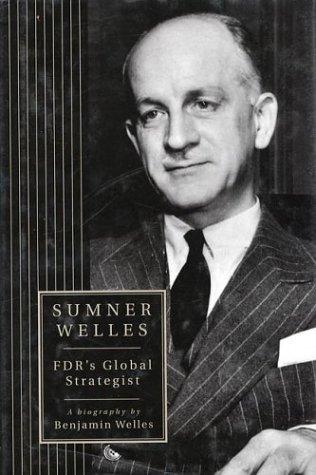 9780312174408: Sumner Welles: FDR's Global Strategist