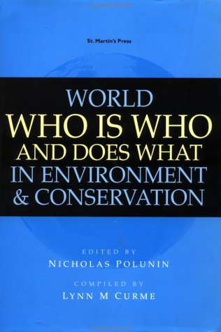 9780312174484: World Who is Who and Does What in Environment and Conservation