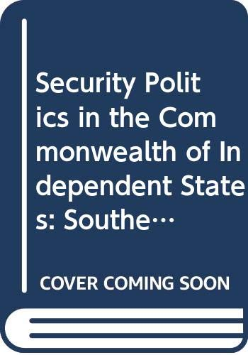 Security Politics in the Commonwealth of Independent: States, Commonwealth of