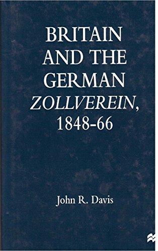 9780312174668: Britain and the German Zollverein, 1848-1866